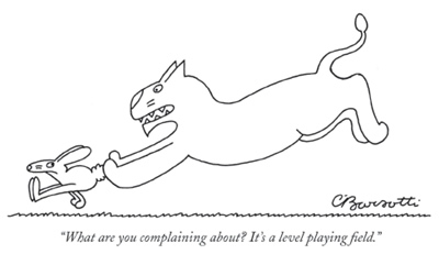 Cartoon of predator chasing prey with caption: 'What are you complaining about, it's a level playing field'